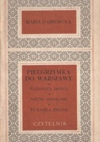 Okładka książki Pielgrzymka do Warszawy. Najdalsza droga. Nocne spotkanie. Tu zaszła zmiana