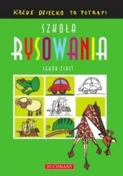 Okładka książki Szkoła rysowania. Każde dziecko to potrafi