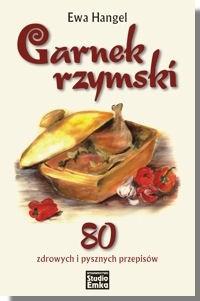 Okładka książki Garnek rzymski. 80 zdrowych i pysznych przepisów
