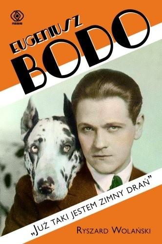 """Okładka książki Eugeniusz Bodo. """"Już taki jestem zimny drań"""""""