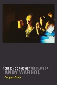 """Okładka książki """"Our Kind of Movie"""" The Films of Andy Warhol"""