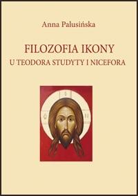 Okładka książki Filozofia ikony u Teodora Studyty i Nicefora