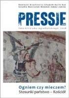 Okładka książki Pressje, teka 14 / 2008. Ogniem czy mieczem? Stosunki państwo-Kościół