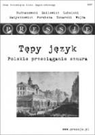 Okładka książki Pressje, teka 9 / 2007. Tępy język. Polskie przeciąganie sznura