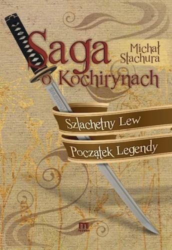 Okładka książki Saga o Kochirynach Szlachetny Lew Początek Legendy
