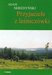Okładka książki Przyjaciele z leśniczówki