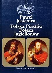 Okładka książki Polska Piastów. Polska Jagiellonów
