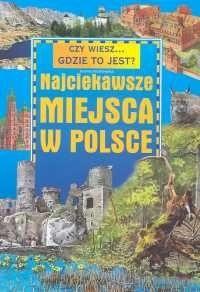 Okładka książki Najciekawsze miejsca w Polsce