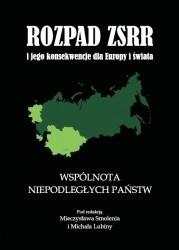 Okładka książki Rozpad ZSRR i jego konsekwencje dla Europy i świata. Część 2. Wspólnota Niepodległych Państw