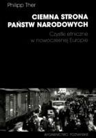 Ciemna strona państw narodowych. Czystki etniczne w nowoczesnej Europie