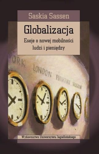 Okładka książki Globalizacja. Eseje o nowej mobilności ludzi i pieniędzy