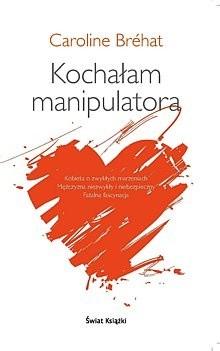 Okładka książki Kochałam manipulatora