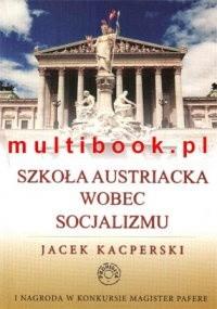 Okładka książki Szkoła austriacka wobec socjalizmu
