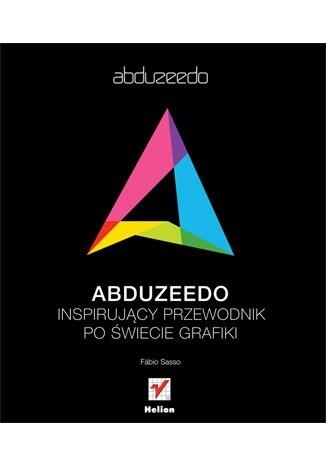 Okładka książki Abduzeedo. Inspirujący przewodnik po świecie grafiki