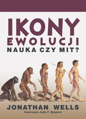Okładka książki Ikony ewolucji. Nauka czy mit ?