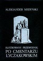 Okładka książki Ilustrowany przewodnik po Cmentarzu Łyczakowskim