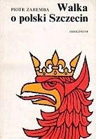 Okładka książki Walka o polski Szczecin