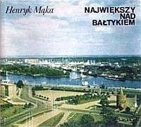Okładka książki Największy nad Bałtykiem - Szczeciński ośrodek morski