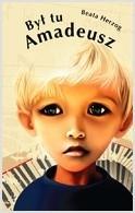 Okładka książki Był tu Amadeusz