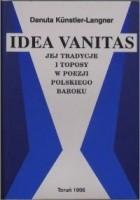 Idea vanitas, jej tradycje i toposy w poezji polskiego baroku