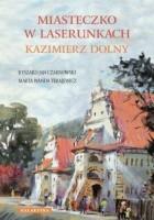 Miasteczko w laserunkach Kazimierz Dolny