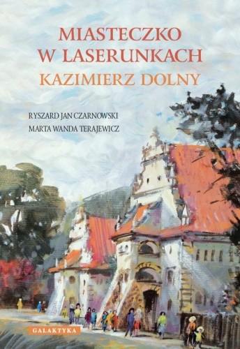 Okładka książki Miasteczko w laserunkach Kazimierz Dolny