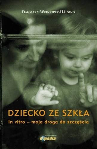 Okładka książki Dziecko ze szkła. In vitro – moja droga do szczęścia