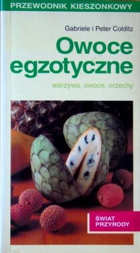 Okładka książki Owoce egzotyczne. Warzywa, owoce, orzechy