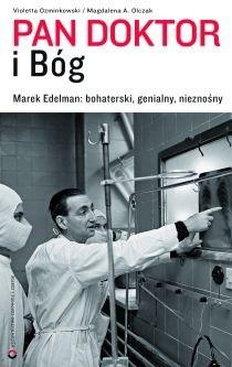 Okładka książki Pan doktor i Bóg. Marek Edelman: bohaterski, genialny, nieznośny