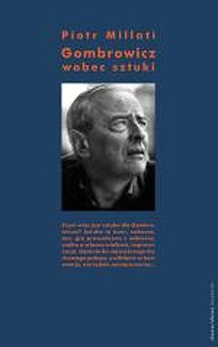 Okładka książki Gombrowicz wobec sztuki. Wybrane zagadnienia
