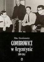 Gombrowicz w Argentynie: świadectwa i dokumenty 1939–1963