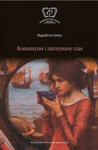 Okładka książki Romantyzm i zatrzymany czas