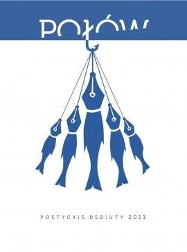 Okładka książki Połów. Poetyckie debiuty 2011