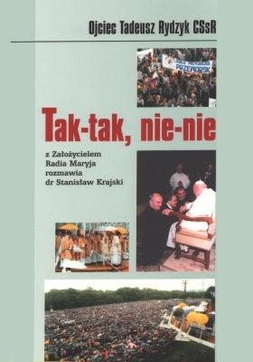 Okładka książki Tak-tak, nie-nie. Z założycielem Radia Maryja rozmawia Stanisław Krajski