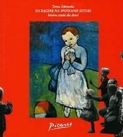 Okładka książki Za rączkę na spotkanie sztuki : historia sztuki dla dzieci : Picasso 1881-1973