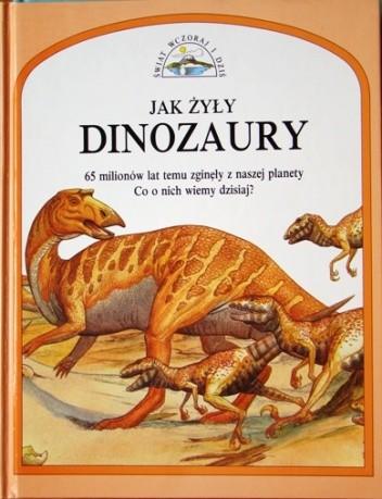 Okładka książki Jak żyły dinozaury