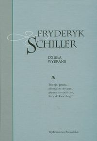 Okładka książki Dzieła wybrane tom 1. Poezje, proza, pisma estetyczne, pisma historyczne, listy do Goethego