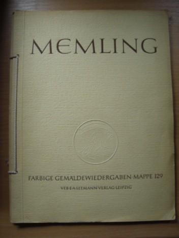 Okładka książki Hans Memling um 1430-1494. Zwölf farbige Gemäldewiedergaben. Mappe 129 Mit einer Einführung von Edit Trost