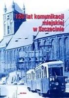 120 lat komunikacji miejskiej w Szczecinie