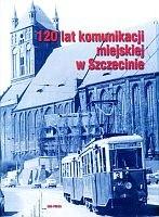 Okładka książki 120 lat komunikacji miejskiej w Szczecinie