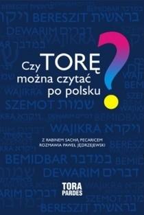 Okładka książki Czy można Torę czytać po polsku? Z rabinem Sachą Pecaricem rozmawia Paweł Jędrzejewski