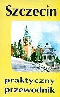 Okładka książki Szczecin praktyczny przewodnik