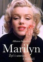 Marilyn. Żyć i umrzeć z miłości