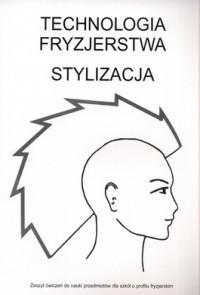 Okładka książki Technologia fryzjerstwa. Stylizacja