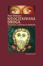 Okładka książki Nieoczekiwana droga. Nawrócenie z buddyzmu na katolicyzm