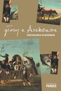 Okładka książki Głosy z Aszkenaz. Przysłowia i powiedzenia żydowskie