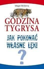 Okładka książki Godzina Tygrysa. Jak Pokonać Własne Lęki?
