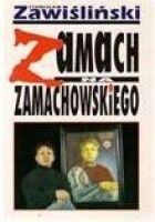 Zamach na Zamachowskiego