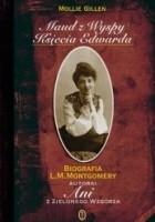 Maud z Wyspy Księcia Edwarda: Biografia L. M. Montgomery