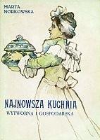 Okładka książki Najnowsza kuchnia - wytworna i gospodarska